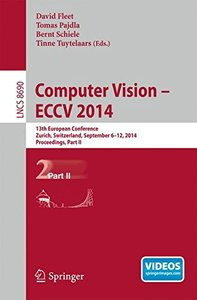Computer Vision -- ECCV 2014: 13th European Conference, Zurich, Switzerland, September 6-12, 2014, Proceedings, Part II (Lecture Notes in Computer Science)-cover