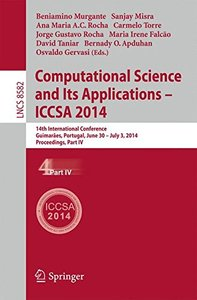 Computational Science and Its Applications - ICCSA 2014: 14th International Conference, Guimarães, Portugal, June 30 - July 3, 204, Proceedings, Part IV (Lecture Notes in Computer Science)-cover