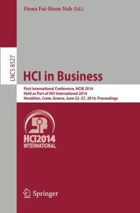 HCI in Business: First International Conference, HCIB 2014, Held as Part of HCI International 2014, Heraklion, Crete, Greece, June 22-27, 2014, Proceedings (Lecture Notes in Computer Science)-cover