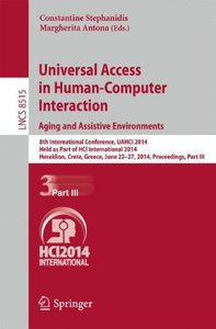 Universal Access in Human-Computer Interaction: Aging and Assistive Environments: 8th International Conference, UAHCI 2014, Held as Part of HCI ... Part III (Lecture Notes in Computer Science)-cover