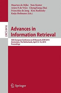 Advances in Information Retrieval: 36th European Conference on IR Research, ECIR 2014, Amsterdam, The Netherlands, April 13-16, 2014, Proceedings (Lecture Notes in Computer Science)-cover