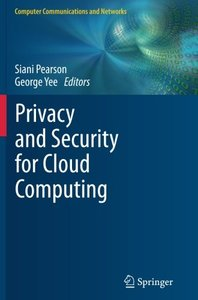 Privacy and Security for Cloud Computing (Computer Communications and Networks)
