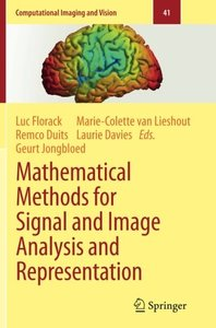 Mathematical Methods for Signal and Image Analysis and Representation (Computational Imaging and Vision) (Volume 41)