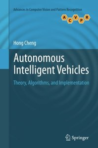 Autonomous Intelligent Vehicles: Theory, Algorithms, and Implementation (Advances in Computer Vision and Pattern Recognition)-cover