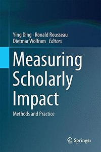 Measuring Scholarly Impact: Methods and Practice-cover