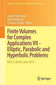 Finite Volumes for Complex Applications VII-Elliptic, Parabolic and Hyperbolic Problems: FVCA 7, Berlin, June 2014 (Springer Proceedings in Mathematics & Statistics)-cover
