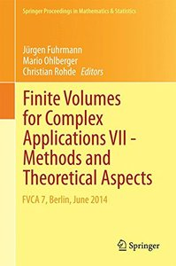 Finite Volumes for Complex Applications VII-Methods and Theoretical Aspects: FVCA 7, Berlin, June 2014 (Springer Proceedings in Mathematics & Statistics)-cover