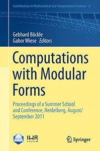 Computations with Modular Forms: Proceedings of a Summer School and Conference, Heidelberg, August/September 2011 (Contributions in Mathematical and ... Sciences) (English and French Edition)-cover