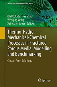 Thermo-Hydro-Mechanical-Chemical Processes in Fractured Porous Media: Modelling and Benchmarking: Closed-Form Solutions (Terrestrial Environmental Sciences)