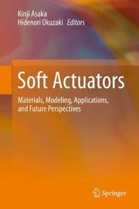 Soft Actuators: Materials, Modeling, Applications, and Future Perspectives-cover