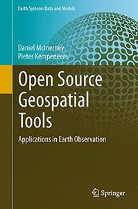 Open Source Geospatial Tools: Applications in Earth Observation (Earth Systems Data and Models)-cover