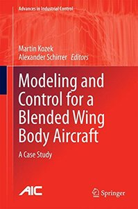 Modeling and Control for a Blended Wing Body Aircraft: A Case Study (Advances in Industrial Control)-cover