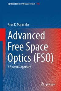 Advanced Free Space Optics (FSO): A Systems Approach (Springer Series in Optical Sciences)-cover