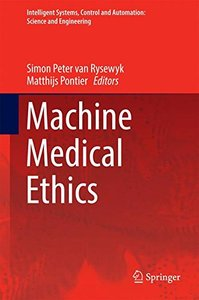 Machine Medical Ethics (Intelligent Systems, Control and Automation: Science and Engineering)-cover