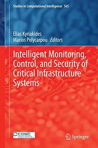 Intelligent Monitoring, Control, and Security of Critical Infrastructure Systems (Studies in Computational Intelligence)-cover