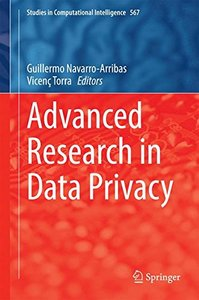 Advanced Research in Data Privacy (Studies in Computational Intelligence)