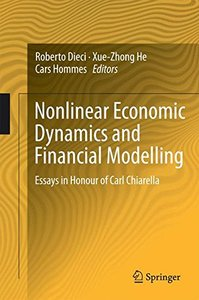 Nonlinear Economic Dynamics and Financial Modelling: Essays in Honour of Carl Chiarella-cover