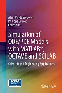 Simulation of ODE/PDE Models with MATLAB®, OCTAVE and SCILAB: Scientific and Engineering Applications-cover