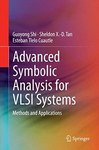 Advanced Symbolic Analysis for VLSI Systems: Methods and Applications-cover