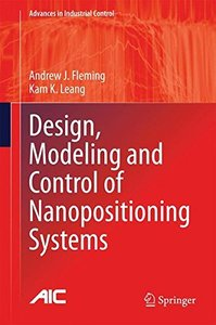 Design, Modeling and Control of Nanopositioning Systems (Advances in Industrial Control)-cover