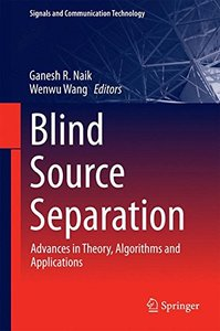 Blind Source Separation: Advances in Theory, Algorithms and Applications (Signals and Communication Technology)-cover