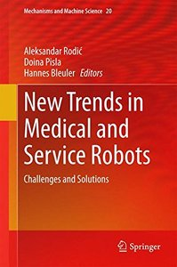 New Trends in Medical and Service Robots: Challenges and Solutions (Mechanisms and Machine Science)