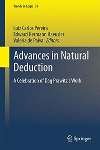 Advances in Natural Deduction: A Celebration of Dag Prawitz's Work (Trends in Logic)-cover