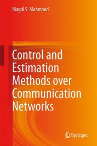 Control and Estimation Methods over Communication Networks-cover