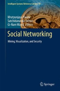 Social Networking: Mining, Visualization, and Security (Intelligent Systems Reference Library)-cover