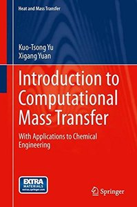 Introduction to Computational Mass Transfer: With Applications to Chemical Engineering (Heat and Mass Transfer)-cover