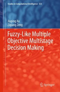 Fuzzy-Like Multiple Objective Multistage Decision Making (Studies in Computational Intelligence)-cover