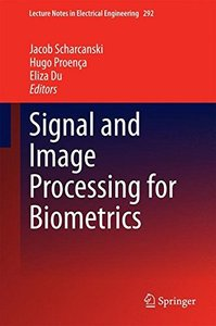 Signal and Image Processing for Biometrics (Lecture Notes in Electrical Engineering)