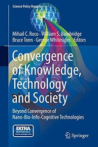 Convergence of Knowledge, Technology and Society: Beyond Convergence of Nano-Bio-Info-Cognitive Technologies (Science Policy Reports)-cover