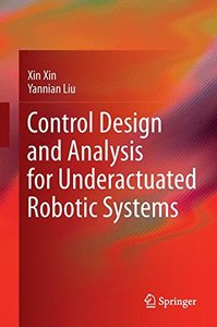 Control Design and Analysis for Underactuated Robotic Systems-cover