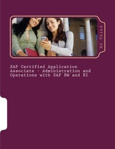 SAP Certified Application Associate - Administration and Operations with SAP BW and BI