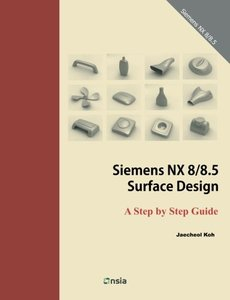 Siemens NX 8/8.5 Surface Design: A Step by Step Guide-cover