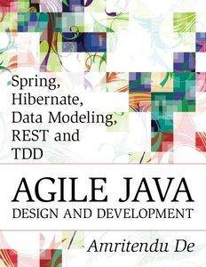 Spring, Hibernate, Data Modeling, REST and TDD:Agile Java Design and Development-cover