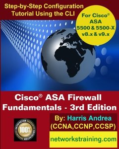 Cisco ASA Firewall Fundamentals - 3rd Edition: Step-By-Step Practical Configuration Guide Using the CLI for ASA v8.x and v9.x-cover