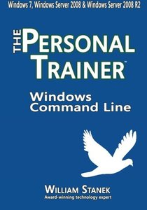 Windows Command Line: The Personal Trainer for Windows 7, Windows Server 2008 & Windows Server 2008 R2-cover