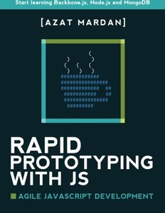 Rapid Prototyping with JS: Agile JavaScript Development-cover