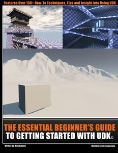 The Essential Beginners Guide to Getting Started with UDK-cover