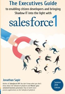 The Executives Guide to enabling citizen developers and bringing Shadow IT into the light with salesforce1