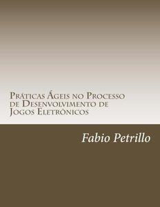 Praticas Ageis no Processo de Desenvolvimento de Jogos Eletronicos (Portuguese Edition)-cover