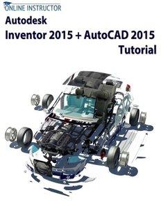 Autodesk Inventor 2015 + AutoCAD 2015 Tutorial-cover