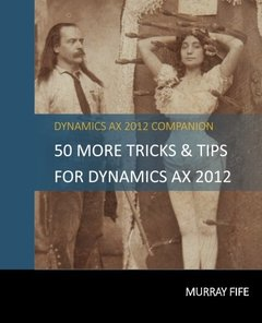 50 More Tips & Tricks For Dynamics AX 2012 (Dynamics AX Tips & Tricks) (Volume 3)-cover