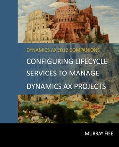 Configuring Lifecycle Services To Manage Dynamics AX Projects-cover