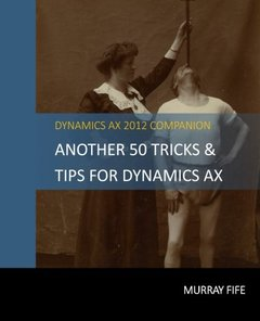 Another 50 Tips & Tricks For Dynamics AX 2012 (Dynamics AX Tips & Tricks) (Volume 2)-cover