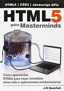HTML5 para Masterminds: Cómo aprovechar HTML5 para crear increíbles sitios web y aplicaciones revolucionarias (Spanish Edition)-cover
