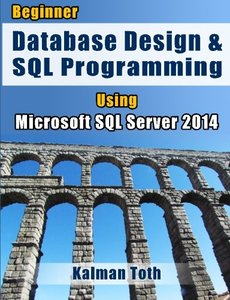 Beginner Database Design & SQL Programming Using Microsoft SQL Server 2014-cover