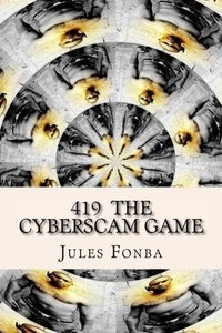 419 The Cyberscam Game: Knowing The Hidden Corners Of Their Lives-cover